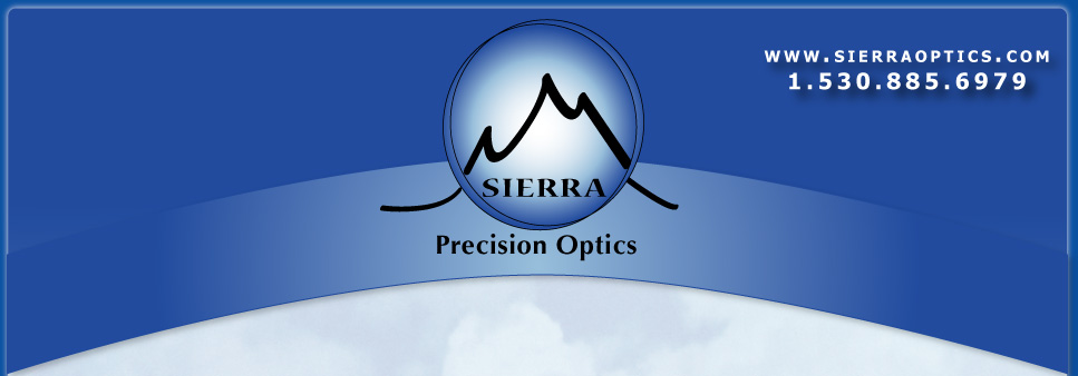 Sierra Precision Optics. www.sierraoptics.com. 1.530.885.6979